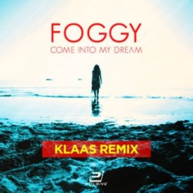 Foggy – Come Into My Dream (Klaas Remix)