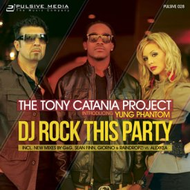 Tony Catania Project & Yung Phantom – DJ Rock This Party!