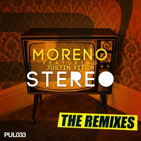 Moreno feat. Justin Fitch – Stereo The Remixes
