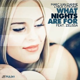 Marc van Damme & Nick Otronic feat. Zelissa – What Nights Are For