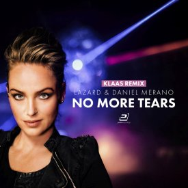 Lazard & Daniel Merano – No More Tears (Klaas Mixes)