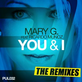 MaryG feat. Ricardo Munoz – You and I The Remixes