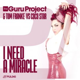 Guru Project & Tom Franke vs. Coco Star – I Need A Miracle
