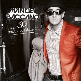 Manuel Baccano – 30 (The Album)