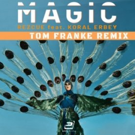 REZCUE feat. Koral Erbey – Magic (Tom Franke Remix)