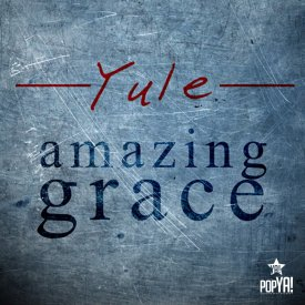 Yule – Amazing Grace