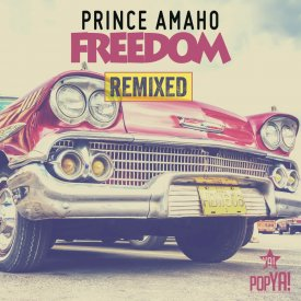 Prince Amaho – Freedom (Remixed)