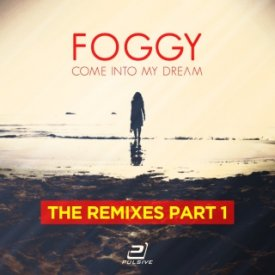 Foggy – Come Into My Dream (Remixed)