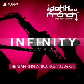 Jdakk & French – Infinity Reloaded (Sean Finn vs. Bounce Inc. Mixes)