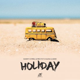 Danny Cotrell & Fre3 Fly ft. Kazim & Addie – Holiday