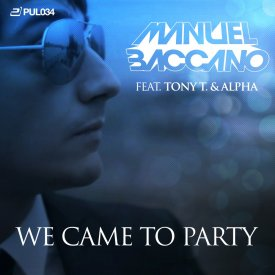 Manuel Baccano feat. Tony T. & Alpha – We Came To Party