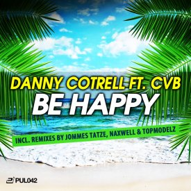Danny Cotrell ft. CvB – Be Happy